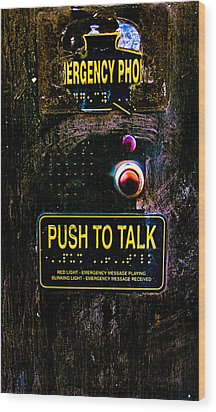 Push To Talk Wood Print by Bob Orsillo