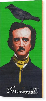Quoth The Raven Nevermore - Edgar Allan Poe - Painterly - Green - With Text Wood Print by Wingsdomain Art and Photography