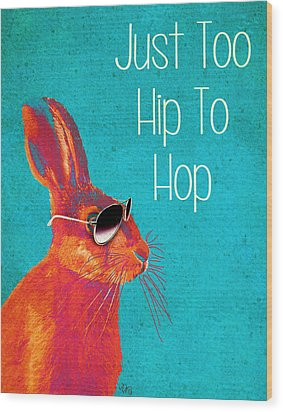 Rabbit Too Hip To Hop Blue Wood Print by Kelly McLaughlan
