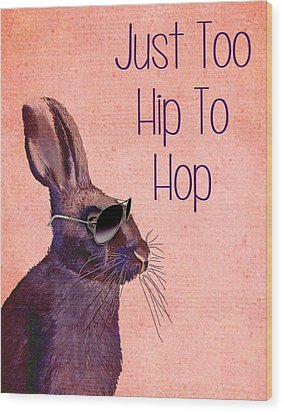 Rabbit Too Hip To Hop Pink Wood Print by Kelly McLaughlan