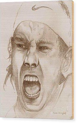 Rafael Nadal Wood Print by Nan Wright