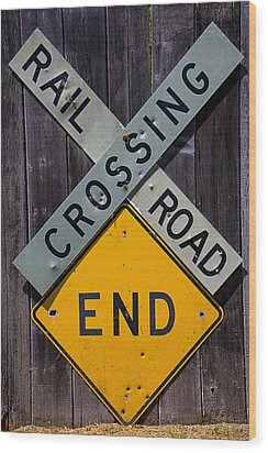 Rail Road Crossing End Sign Wood Print by Garry Gay