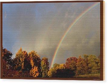 Rainbows Of Autumn Wood Print by Debra     Vatalaro
