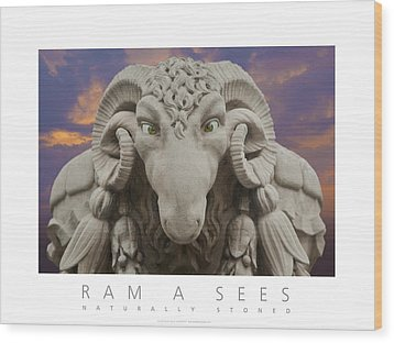 Wood Print featuring the digital art Ram A Sees Naturally Stoned Poster by David Davies