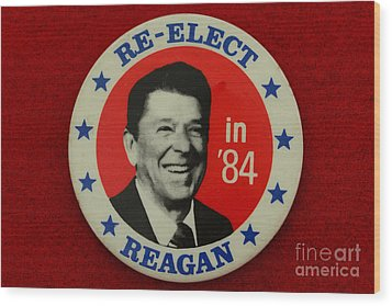 Re-elect Reagan Wood Print by Paul Ward