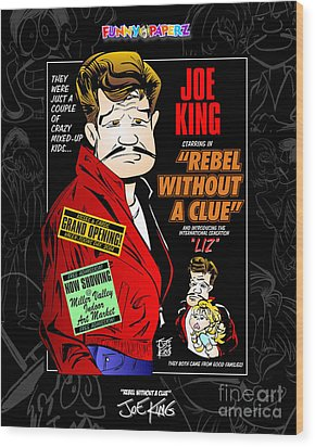 Rebel Without A Clue Wood Print by Joe King