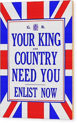 Recruiting Poster - Britain - King And Country Wood Print by Benjamin Yeager