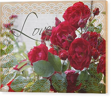 Wood Print featuring the photograph Red Roses Love And Lace by Sandra Foster