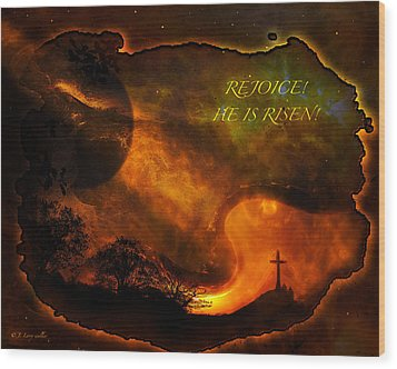 Wood Print featuring the digital art Rejoice - He Is Risen by J Larry Walker