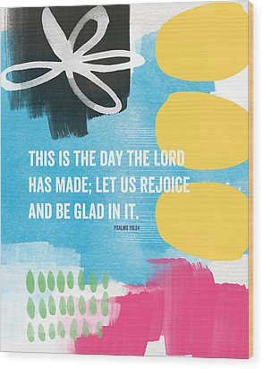 Rejoice And Be Glad- Contemporary Scripture Art Wood Print by Linda Woods
