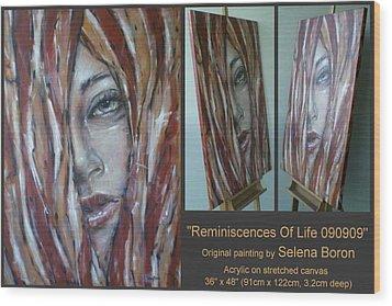 Reminiscences Of Life 090909 Wood Print by Selena Boron