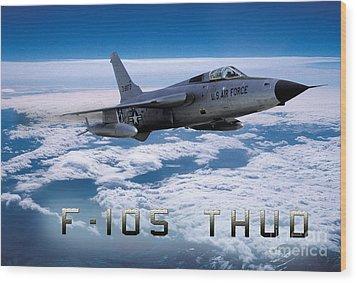 Republic F-105 Thunderchief Wood Print by Wernher Krutein