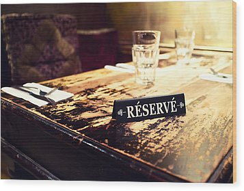 Reservations Required Wood Print by Tanya Harrison