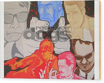 Reservoir Dogs Tribute Wood Print by Gary Niles