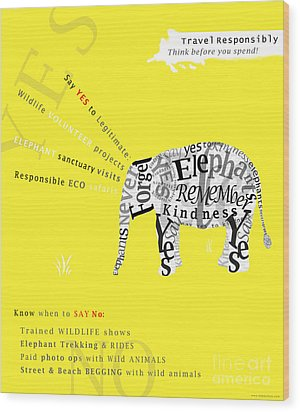 Responsible Tourism Elephant Typography Poster Wood Print by Nola Lee Kelsey