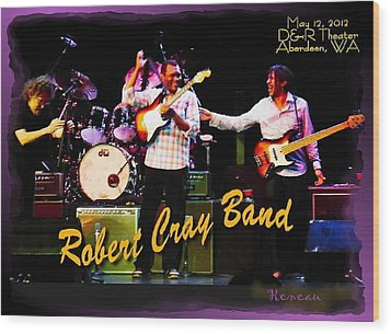 Robert Cray Band Wood Print by Sadie Reneau