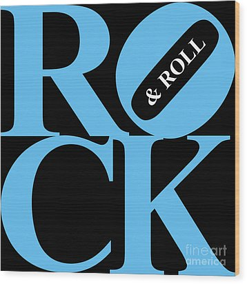 Rock And Roll 20130708 Blue Black White Wood Print by Wingsdomain Art and Photography