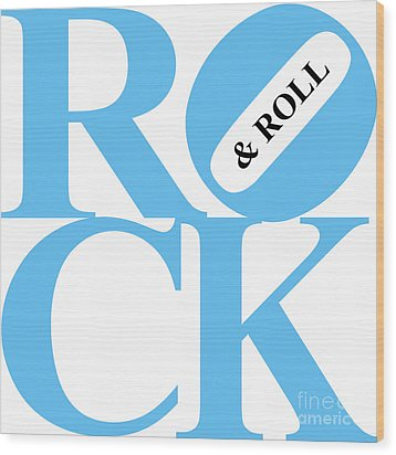 Rock And Roll 20130708 Blue White Black Wood Print by Wingsdomain Art and Photography
