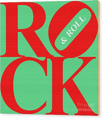 Rock And Roll 20130708 Red Green White Wood Print by Wingsdomain Art and Photography