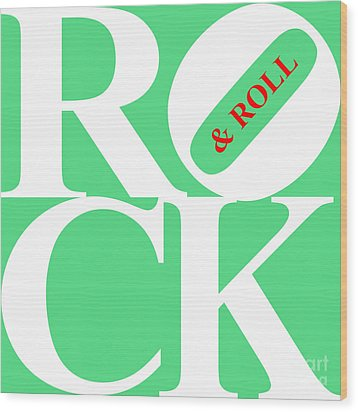 Rock And Roll 20130708 White Green Red Wood Print by Wingsdomain Art and Photography