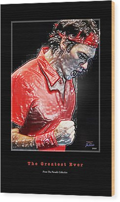 Roger Federer  The Greatest Ever Wood Print