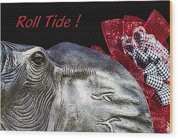 Roll Tide - 14 Time National Champions Wood Print by Kathy Clark