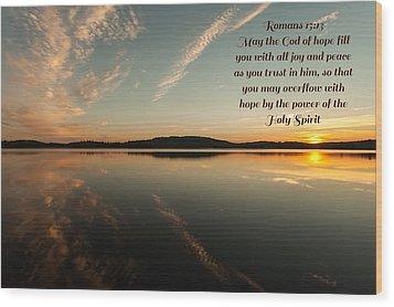 Romans 15 Verse 13 Wood Print