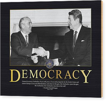 Ronald Reagan Democracy  Wood Print by Retro Images Archive