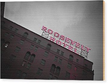 Roosevelt Hotel Wood Print