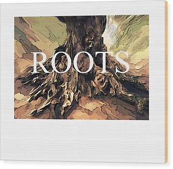 Wood Print featuring the digital art Roots by Bob Salo