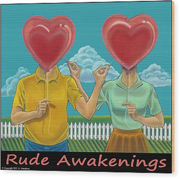 Rude Awakenings With Caption Wood Print by J L Meadows