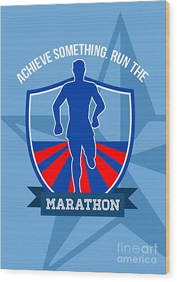 Run Marathon Achieve Something Poster Wood Print by Aloysius Patrimonio