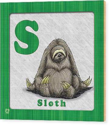 S For Sloth Wood Print by Jason Meents