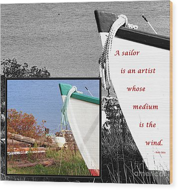 Sailor - Wind - Water - Boats Wood Print by Barbara Griffin