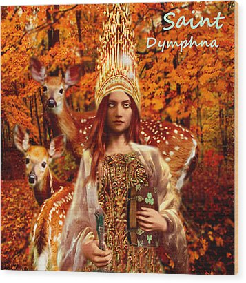 Saint Dymphna Wood Print
