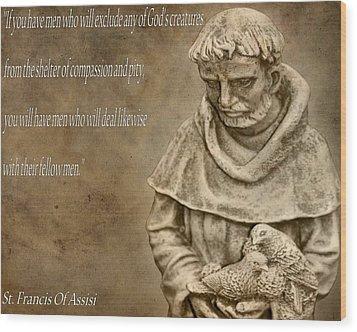 Saint Francis Of Assisi Wood Print by Dan Sproul