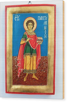 Saint Panteleimon Doctor Without Silver For Those Who Had No Money Wood Print by Denise ClemencoIcons