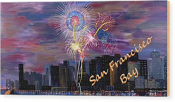 San Francisco Bay City Celebration Wood Print by Mark Moore