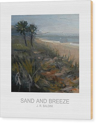 Sand And Breeze Wood Print by J R Baldini