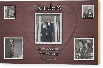 Sanders 60th Anniv Wood Print by D Wallace