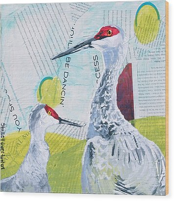 Sandhill Cranes Wood Print by Shelley Overton