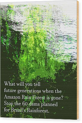 Wood Print featuring the painting Save The Amazon Rain Forest by John Fish
