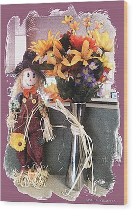 Scarecrow And Company Wood Print by Patricia Keller