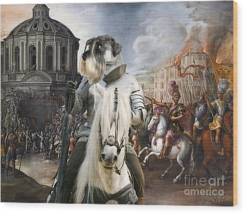 Schnauzer Art - A Siege The Sack Of Rome   Wood Print