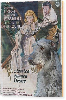 Scottish Deerhound Art - A Streetcar Named Desire Movie Poster Wood Print by Sandra Sij
