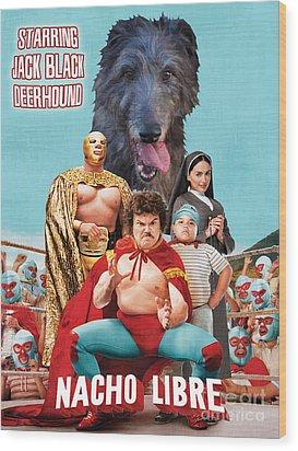 Scottish Deerhound Art - Nacho Libre Movie Poster Wood Print by Sandra Sij