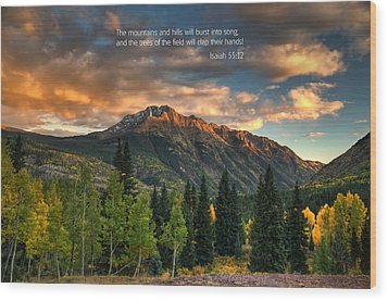 Scripture And Picture Isaiah 55 12 Wood Print by Ken Smith