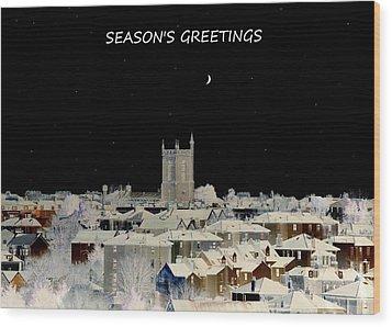 Seasons Greetings Christmas Card Wood Print by Bishopston Fine Art