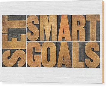 Wood Print featuring the photograph Set Smart Goals In Wood Type by Marek Uliasz