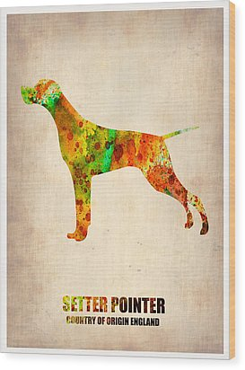 Setter Pointer Poster Wood Print by Naxart Studio